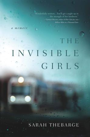 The Invisible Girls Sarah Thebarge