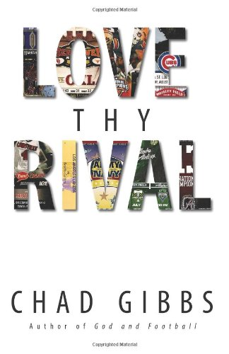 Love thy Rival by Chad Gibbs