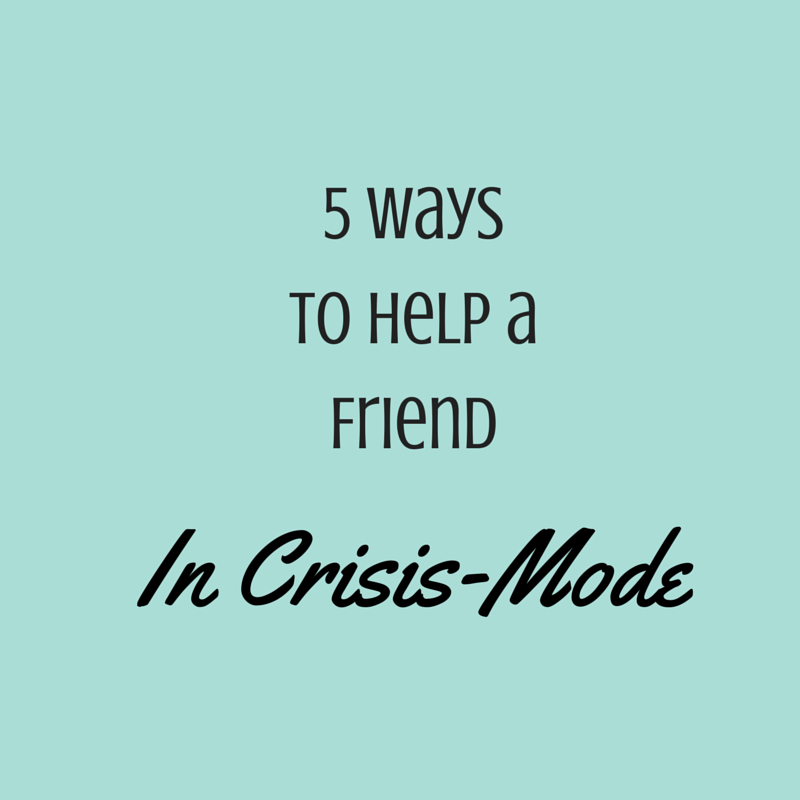 5 ways to help a friend in crisis-mode