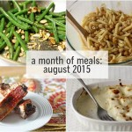 a month of meals {august 2015}