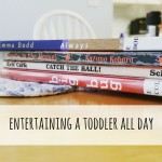 being a stay-at-home-mom {entertaining a toddler all day}